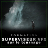 Formation Superviseur VFX